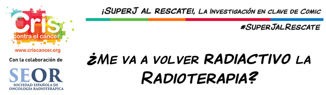Comic ¿Me va a volver Radiactivo la Radioterapia?